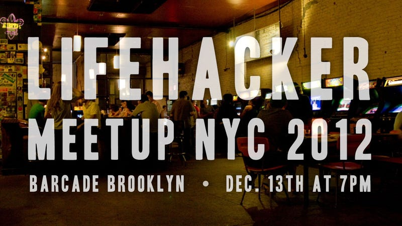 Don't Forget! Lifehacker New York City Meetup Tonight, December 13th