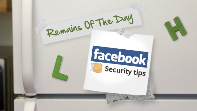 Remains of the Day: Facebook Gives Out Security Tips
