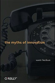 Debunking The Myths of Innovation
