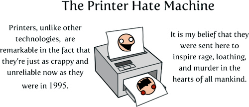 Remains of the Day: Your Printer Was Made to Make You Miserable Edition