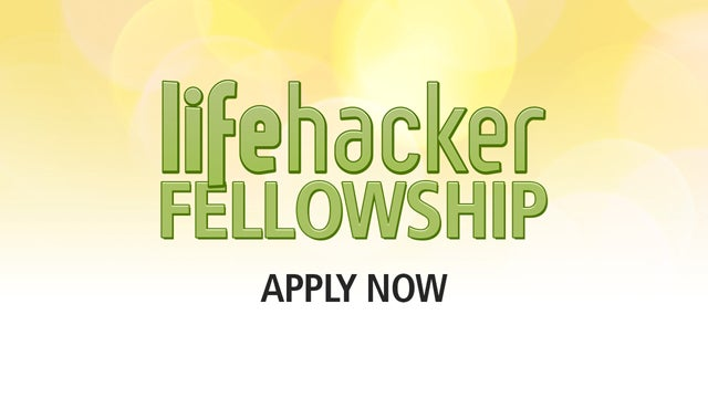 Be Lifehacker's New Editorial Fellow