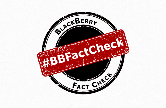 "We're Not Dead Yet, Says BlackBerry, And Launches a ""Fact Check"" Portal"