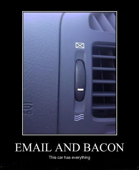 Bacon, E-Mail... What More Does A Car Need?