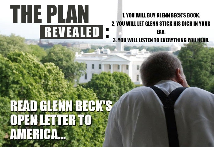 "Glenn Beck's Scary Blueprint for World Domination in 2010, Unveiled: ""The Plan"""