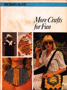 Woman Alive: More Crafts For Fun