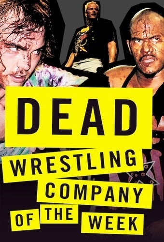 Dead Wrestling Company Of The Week: Extreme Championship Wrestling