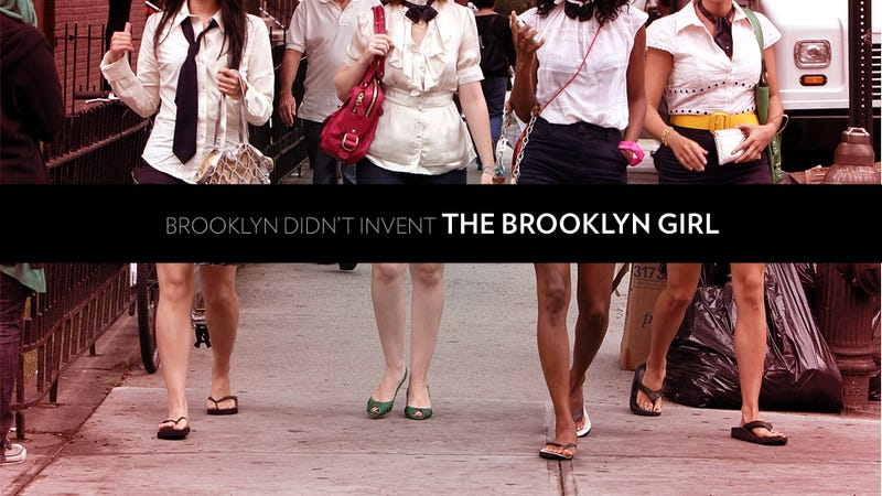 You Are Already Irritated With the 'Brooklyn Girl'