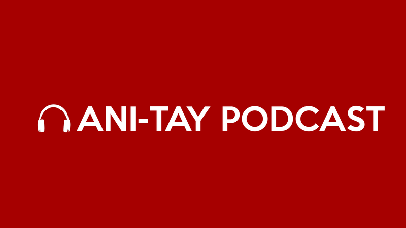 Ani-Tay Podcast YouTube Channel!