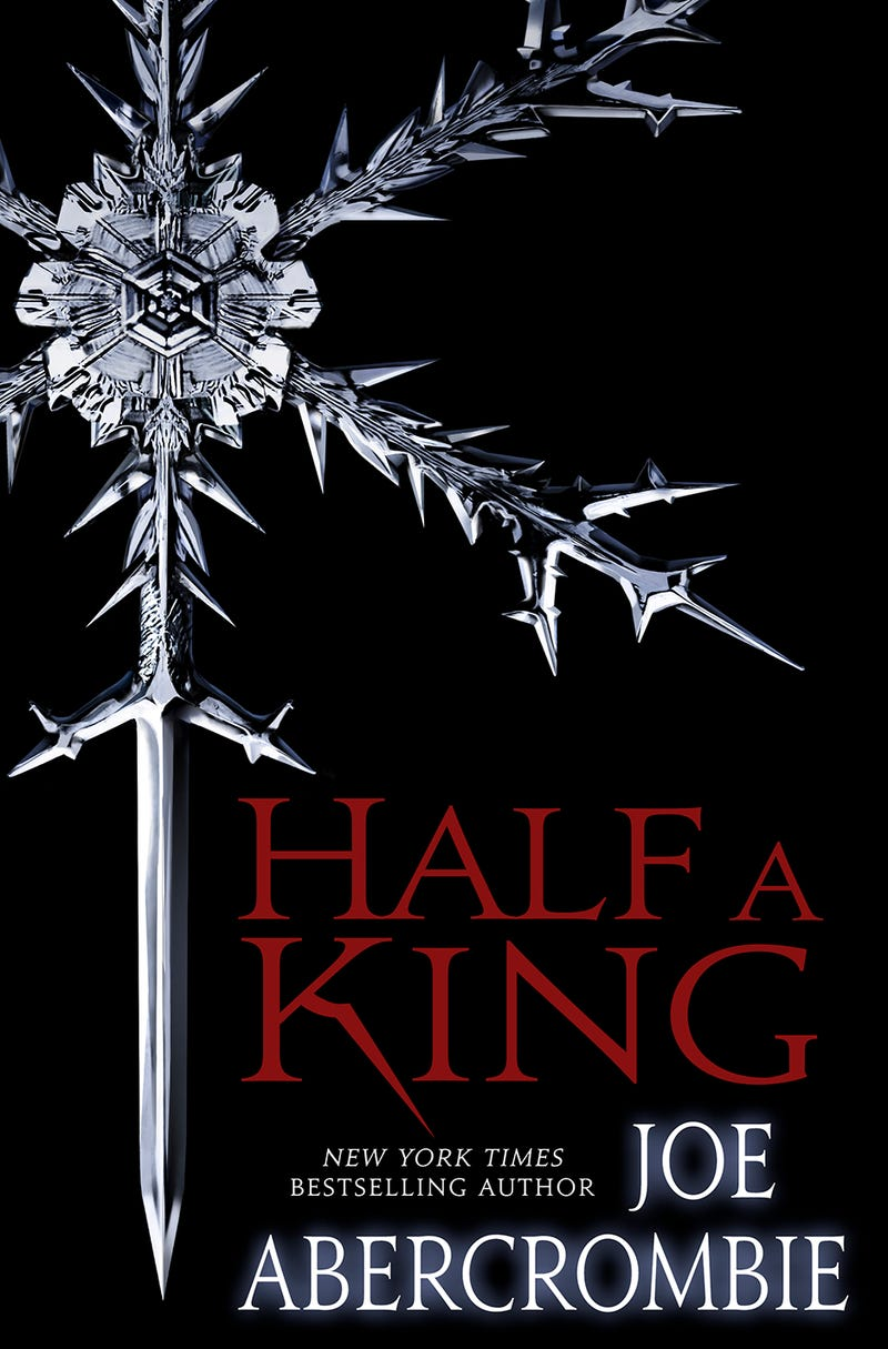 An Exclusive First Look at Joe Abercrombie's Next Novel, Half a King