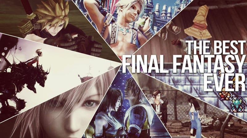 Which Is The Best Final Fantasy? All of Them!