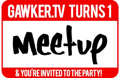 You're Invited: Celebrate Gawker.TV's 1st Birthday Party In Your Hometown!