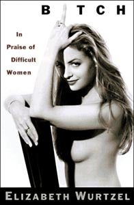 Elizabeth Wurtzel, Hot Crazy Depressive Genius Writer Slut, Is Now 40
