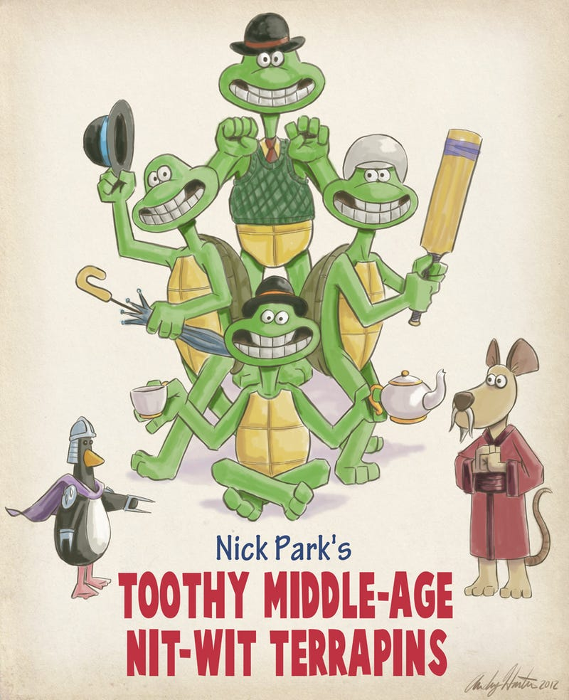 If Nick Park directed the Ninja Turtles, they'd be jolly chaps