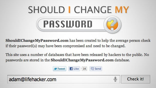 Should I Change My Password? Quickly Checks if Your Password Was Compromised in a Recent Hack