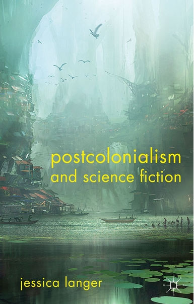 Postcolonialism and Science Fiction: An Introduction