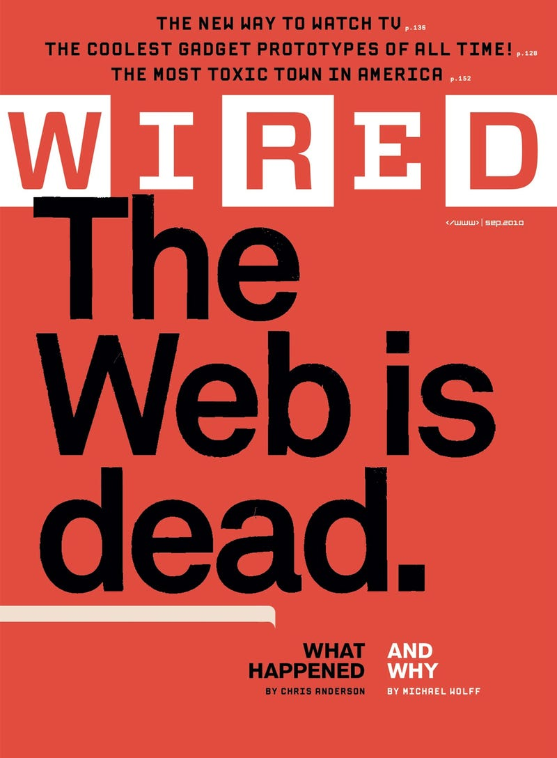 Wired Says 'The Web is Dead' — On Its Increasingly Profitable Website