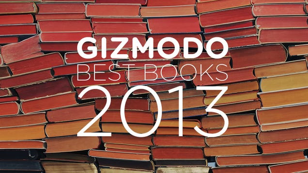 Gizmodo's Best Books of 2013