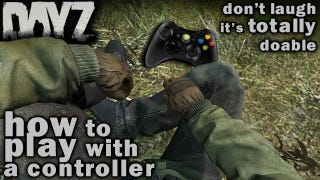 DayZ (Playing with a 360 Controller)