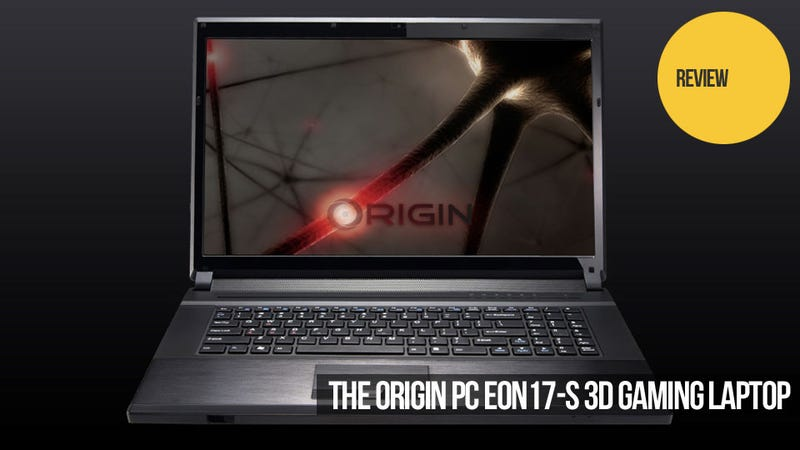 The Origin PC EON17-S Laptop Births a New Respect for 3D Gaming