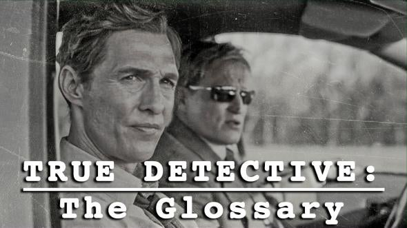 Police Jargon and Metaphysical Malarkey in True Detective