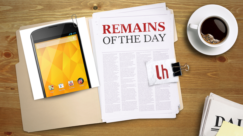 Remains of the Day: The Nexus 4 Is Finally Available Again on Google Play