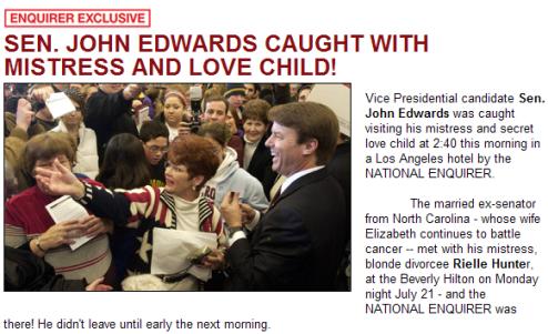 John Edwards In Mistress- and Secret Love Child-Having Scandal