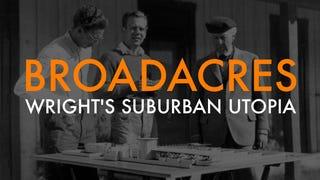 Broadacre City: Frank Lloyd Wright's Unbuilt Suburban Utopia