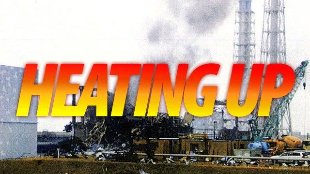 Fukushima Crisis Awakes After Reactor Heats Up Mysteriously