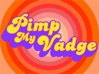 Pimp My Vadge