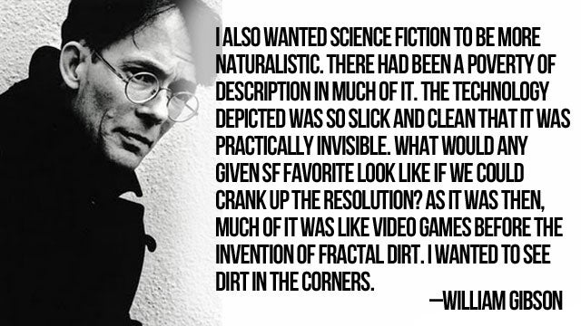 "William Gibson on Cyberpunk's ""Dirt in the Corners"""