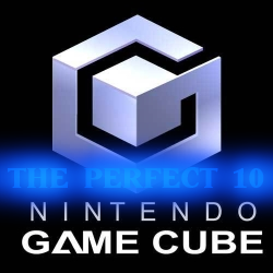 Stuck on a (Game)Cube: The Perfect Ten