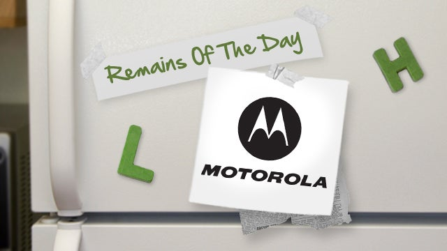 Remains of the Day: Motorola Promises Jelly Bean for Most Devices, $100 Credit to Everyone Else