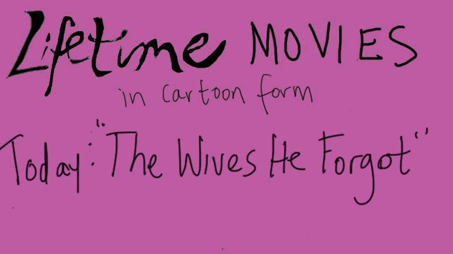 Lifetime Movie Cartoon: The Wives He Forgot