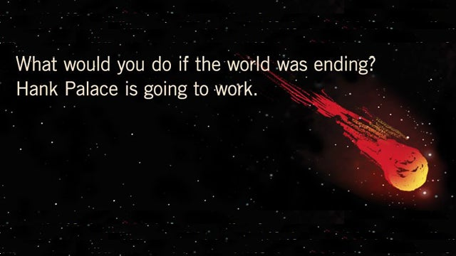 The World is About to End: What Do You Do?