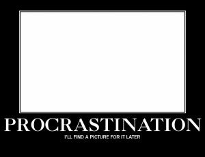 Lessons Learned: Procrastination