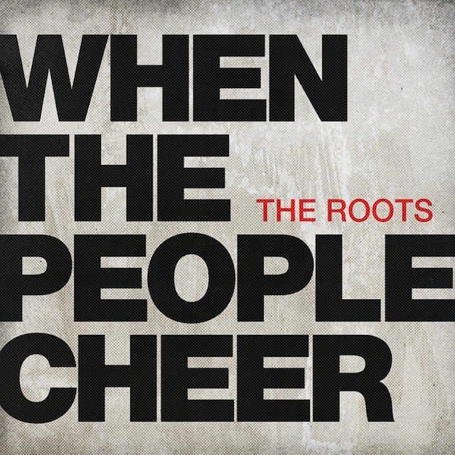 "Listen To The Roots' New Single, ""When The People Cheer"""