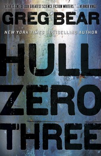 In Greg Bear's Hull Zero Three, The Cosmic Terror Of A Generation Ship