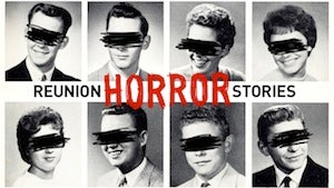 High School Reunion Horror Stories: I Disparaged The Dead