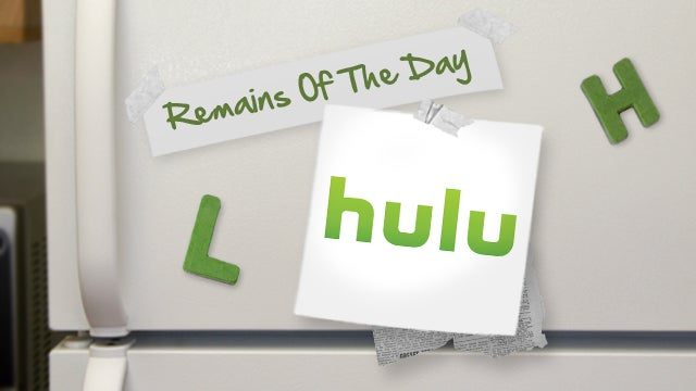 Remains of the Day: Hulu May Lose Content, Add More Advertisements
