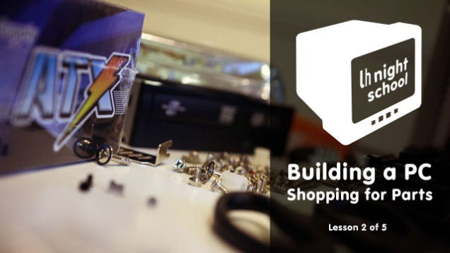 How to Build a Computer, Lesson 2: Choose and Buy Your Parts