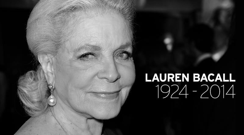 Hollywood Legend Lauren Bacall Has Died