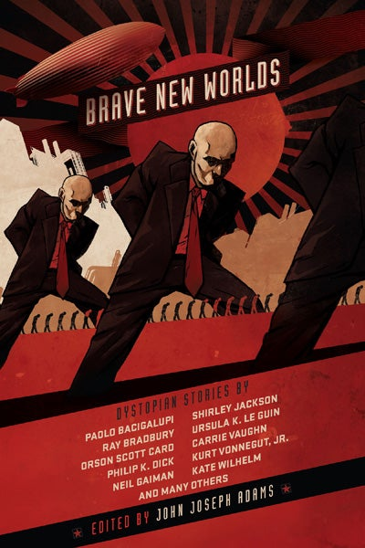 """Relish 33 tales of dystopia in the new anthology """"Brave New Worlds"""""""