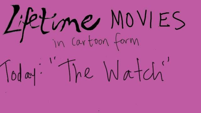 Lifetime Movie Cartoons: The Watch