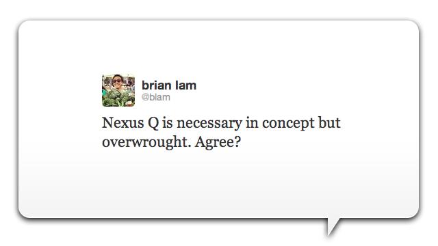 Is Google's Nexus Q 'Necessary but Overwrought?'