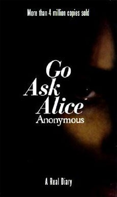 Go Ask Alice: Alice Doesn't Live Here Anymore