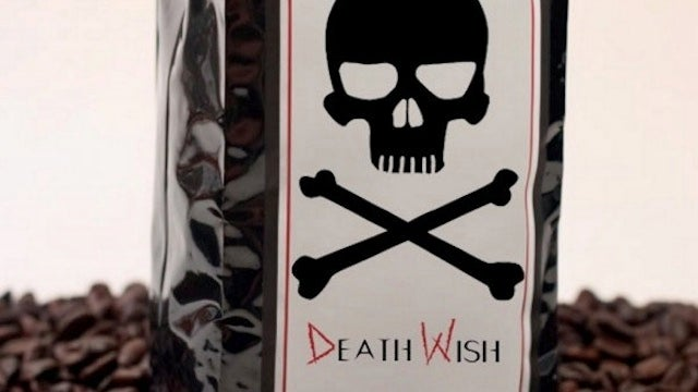 Would You Drink a Cup of Death Wish Coffee That Has Twice the Caffeine of Normal Coffee?