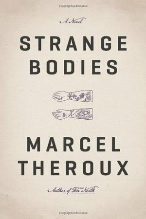 Marcel Theroux' Strange Bodies is the most tragic vision of immortality