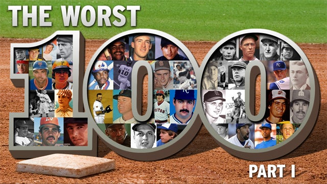The 100 Worst Baseball Players Of All Time: A Celebration (Part 1)