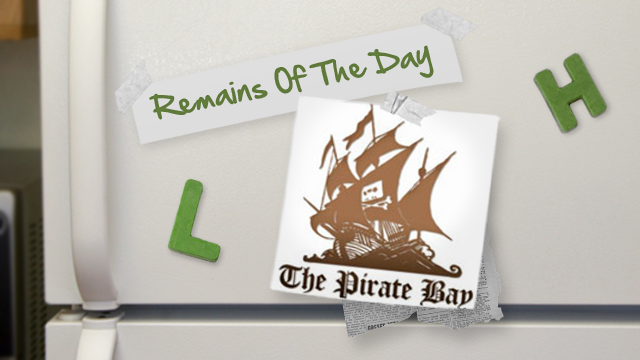 Remains of the Day: Download a Copy of The Pirate Bay