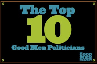 Who Are the Top 10 'Good Men' in Politics?